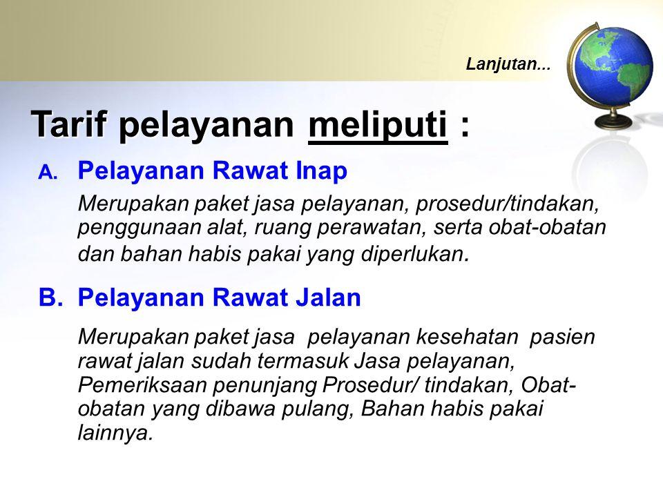 Tarif pelayanan meliputi :