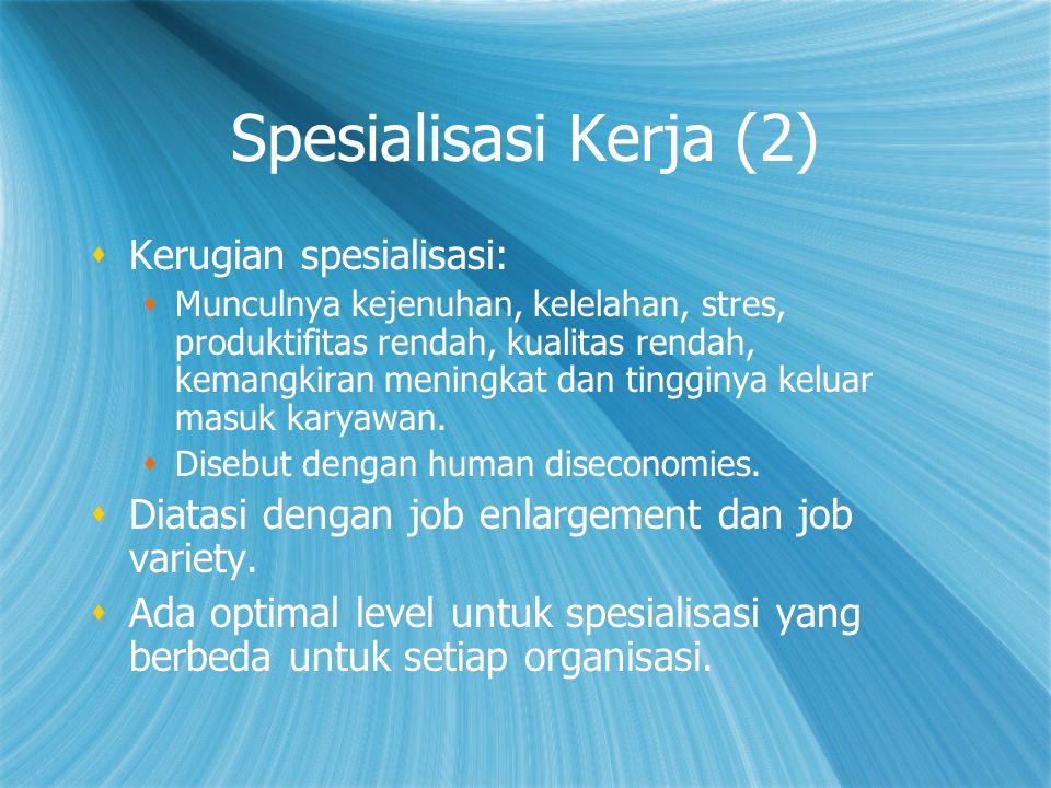 Spesialisasi Kerja (2) Kerugian spesialisasi: