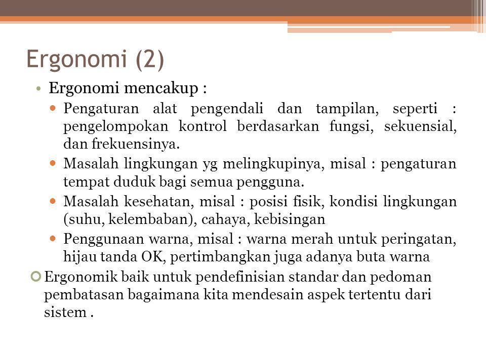 Ergonomi (2) Ergonomi mencakup :