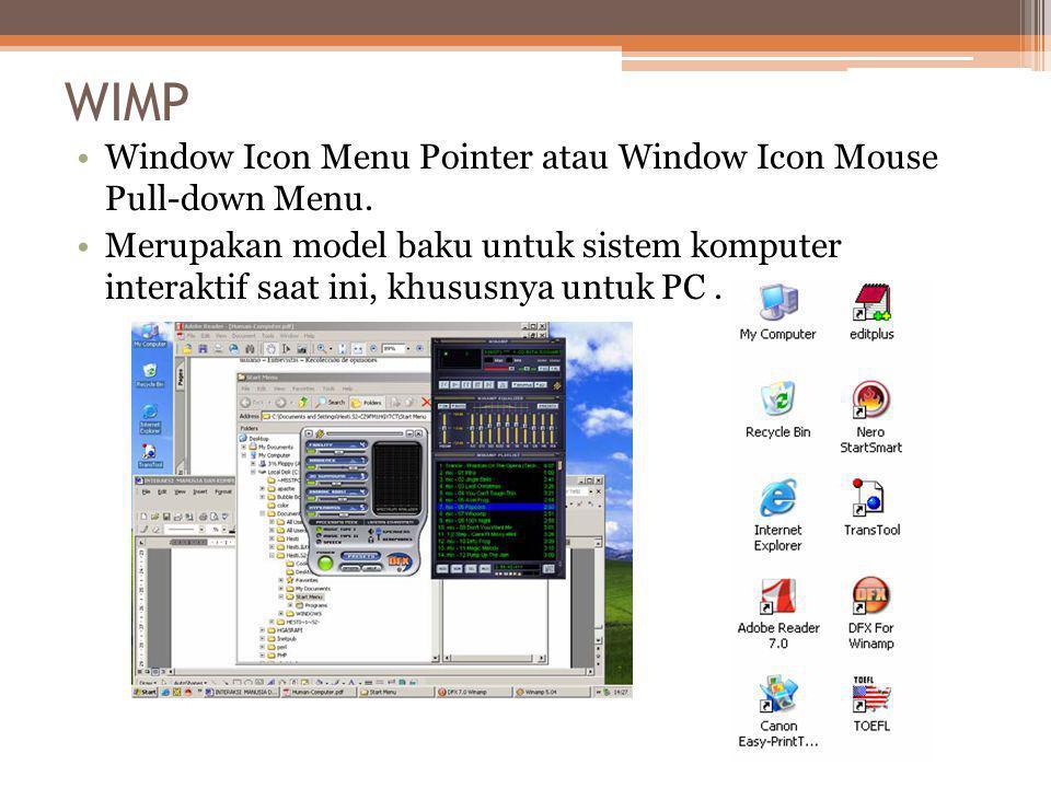 WIMP Window Icon Menu Pointer atau Window Icon Mouse Pull-down Menu.