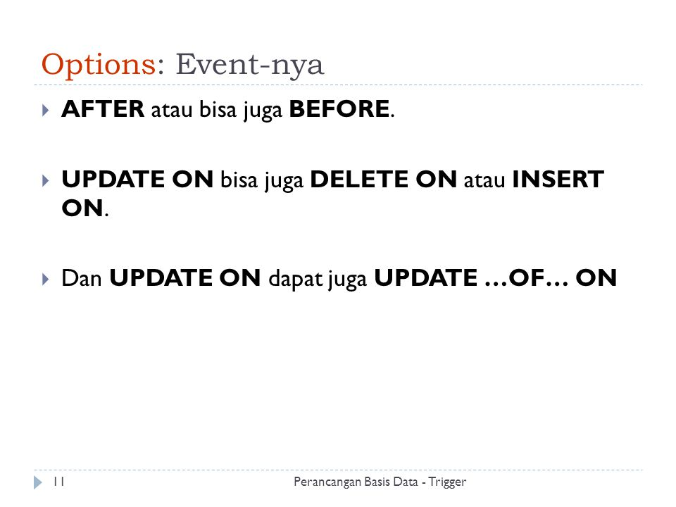 Options: Event-nya AFTER atau bisa juga BEFORE.