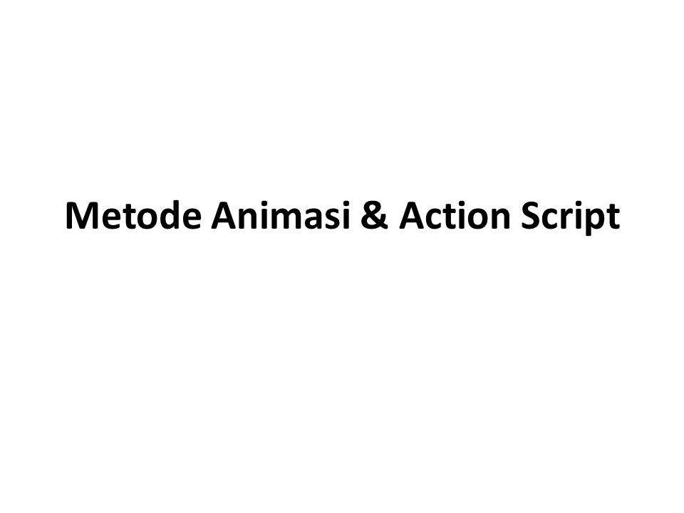 Metode Animasi & Action Script