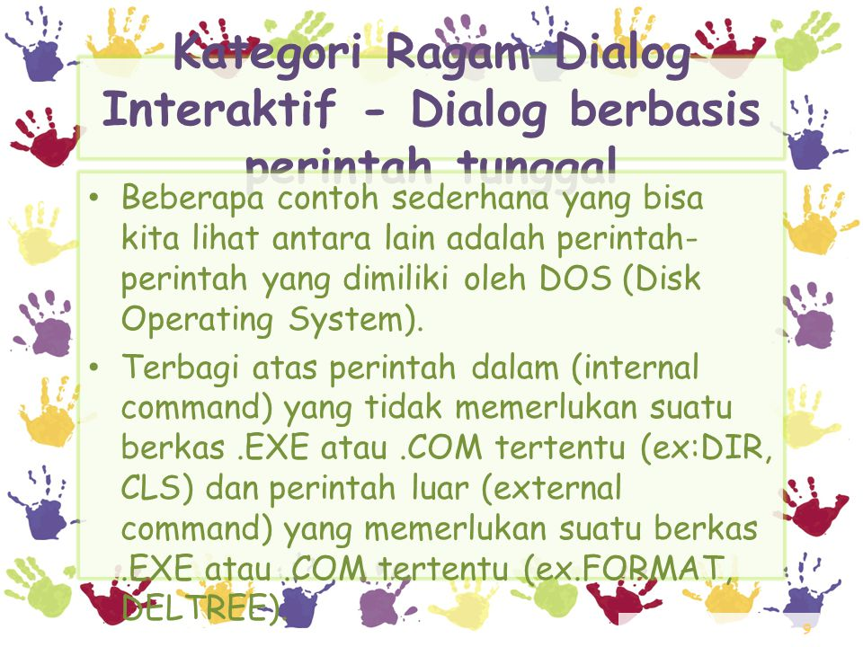 Kategori Ragam Dialog Interaktif - Dialog berbasis perintah tunggal