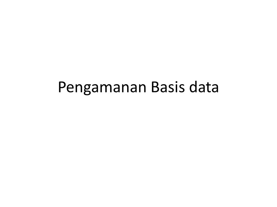 Pengamanan Basis data