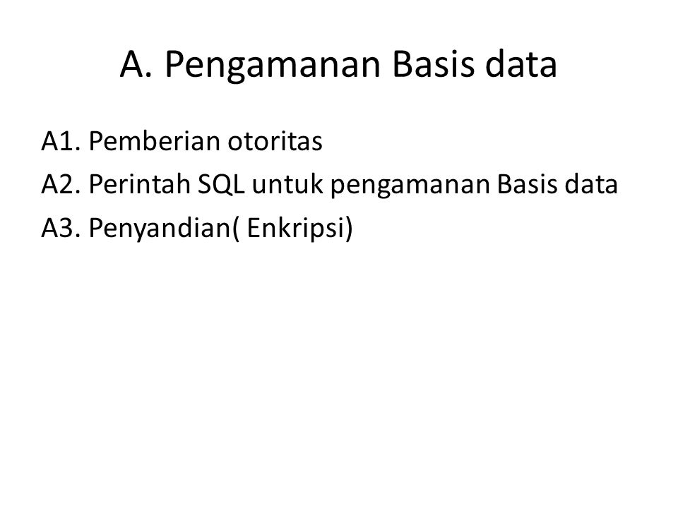 A. Pengamanan Basis data