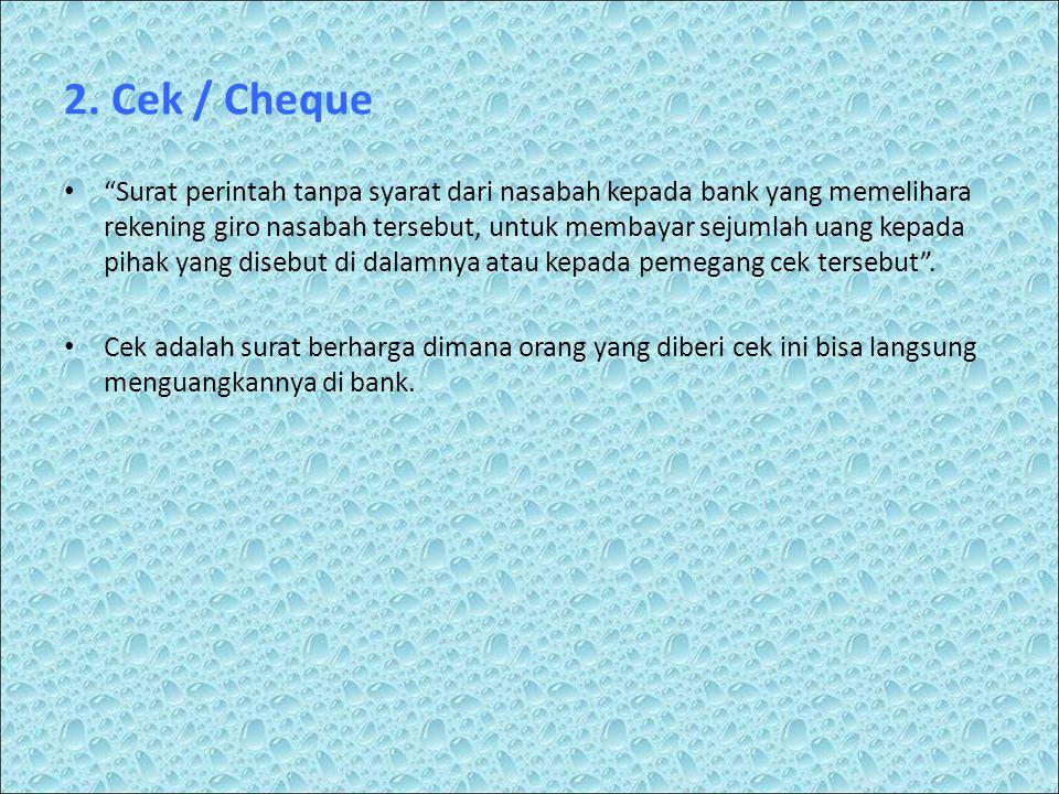 2. Cek / Cheque
