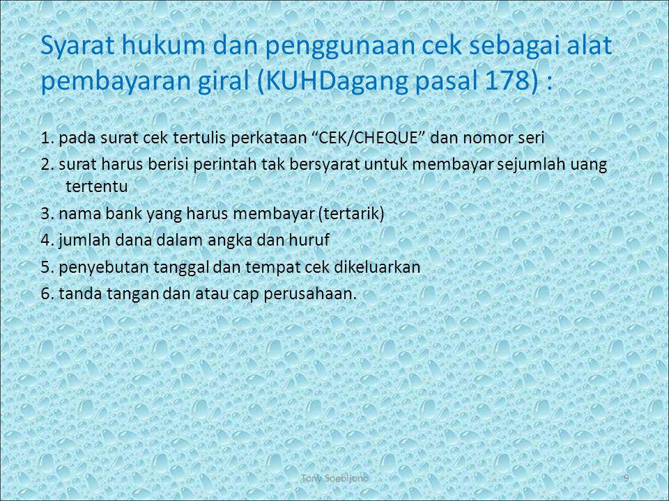 Syarat hukum dan penggunaan cek sebagai alat pembayaran giral (KUHDagang pasal 178) :