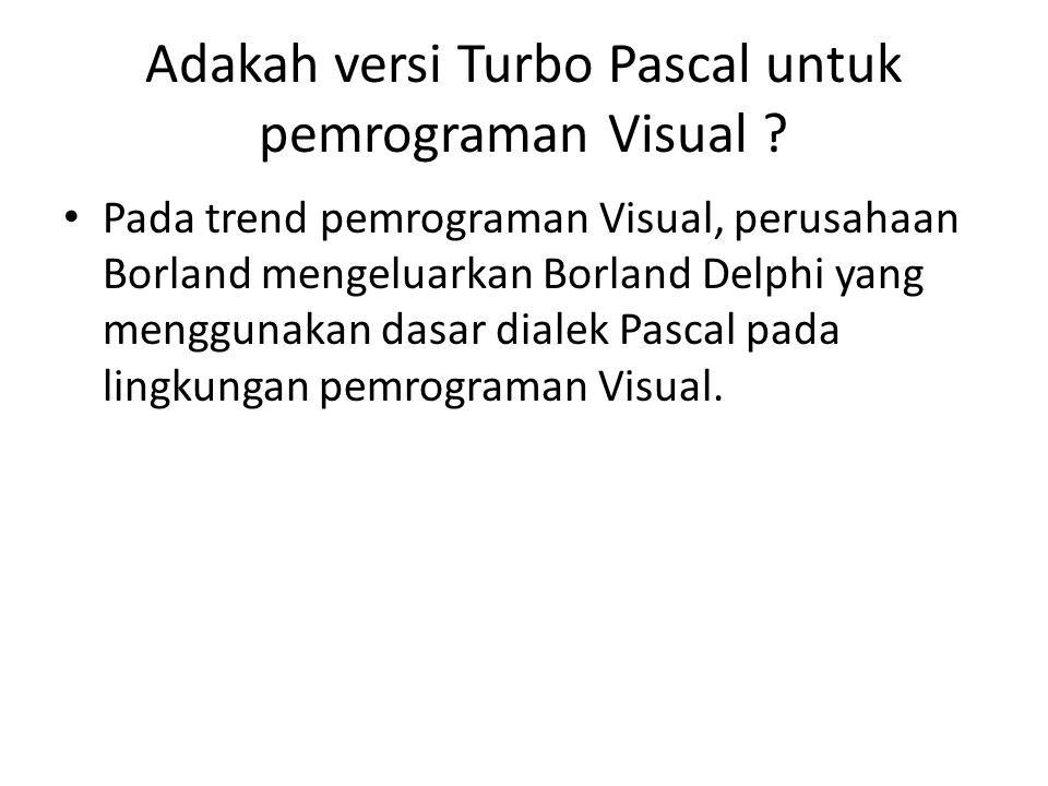 Adakah versi Turbo Pascal untuk pemrograman Visual