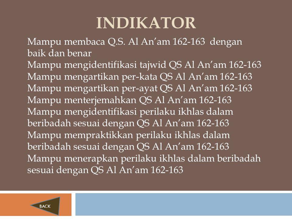 INDIKATOR Mampu membaca Q.S. Al An'am 162-163 dengan baik dan benar