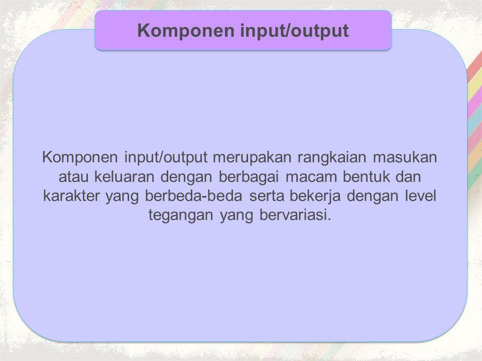 Komponen input/output