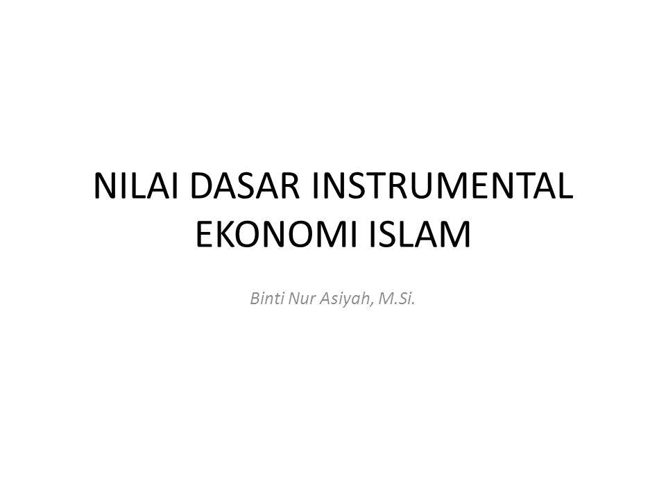 NILAI DASAR INSTRUMENTAL EKONOMI ISLAM