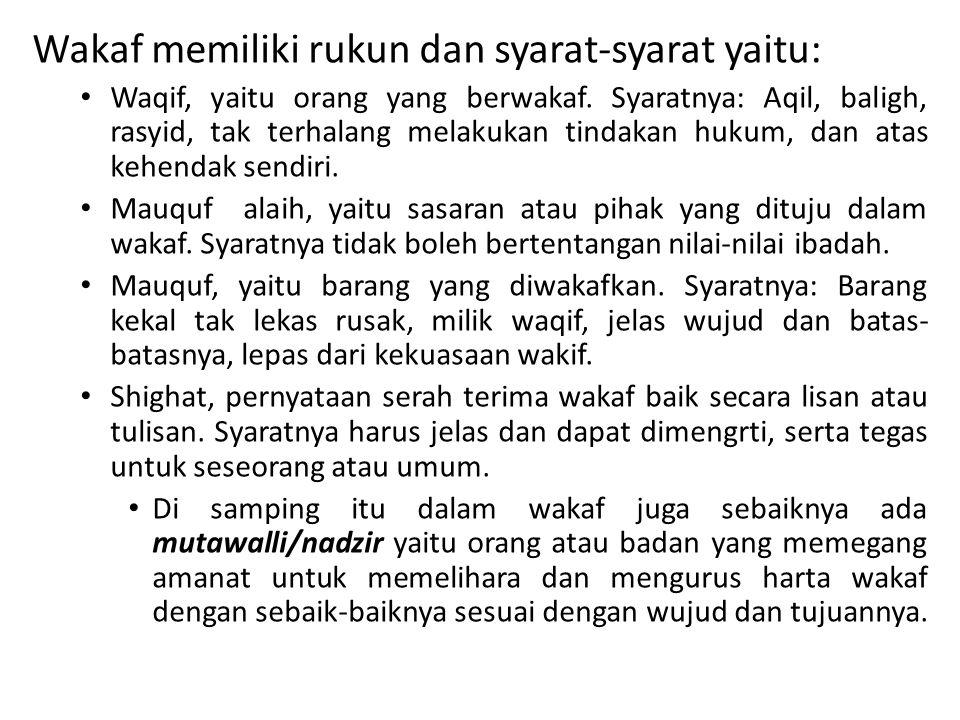 Wakaf memiliki rukun dan syarat-syarat yaitu: