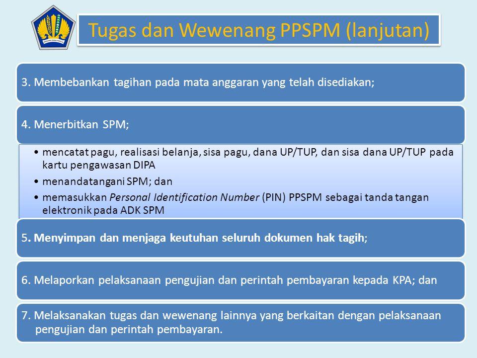 Tugas dan Wewenang PPSPM (lanjutan)