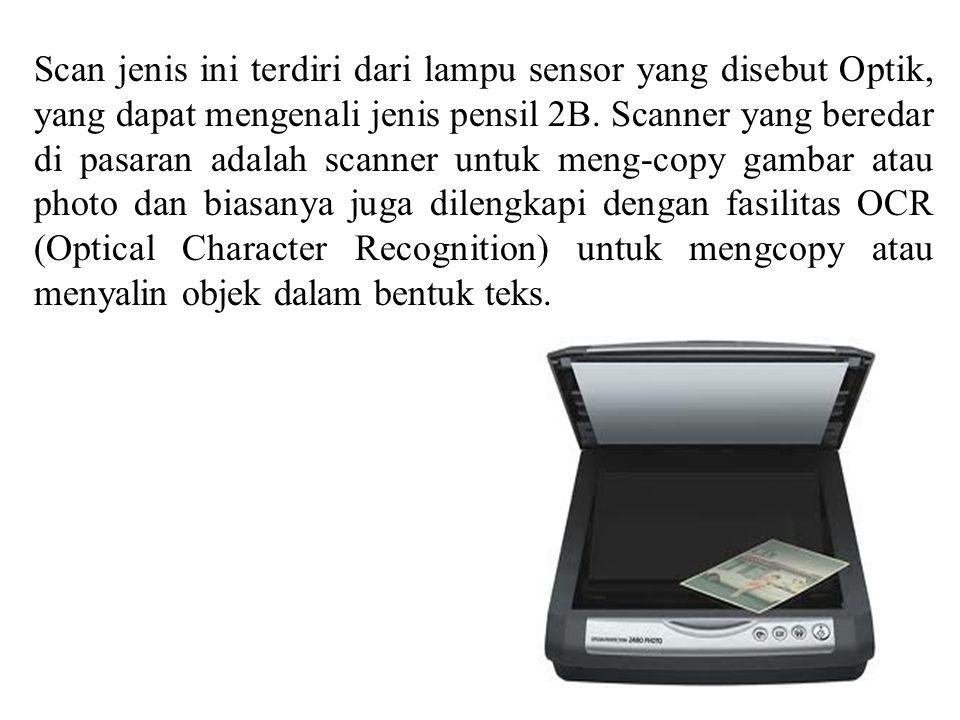 Scan jenis ini terdiri dari lampu sensor yang disebut Optik, yang dapat mengenali jenis pensil 2B.