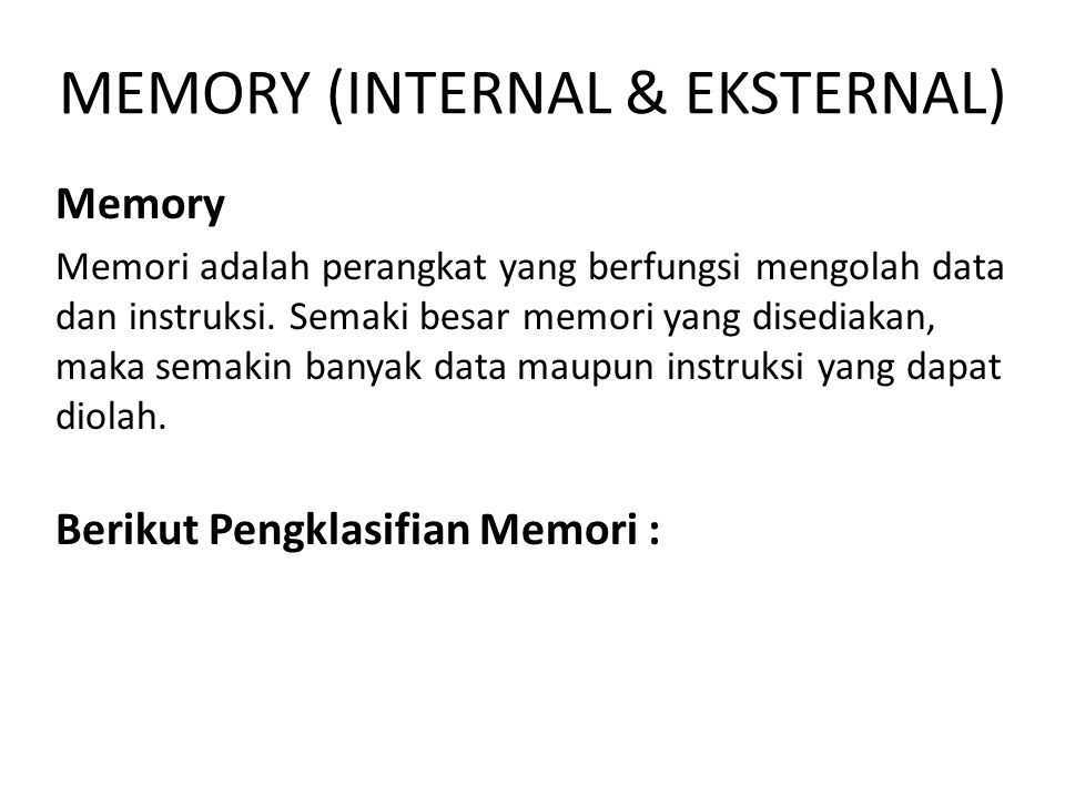 MEMORY (INTERNAL & EKSTERNAL)