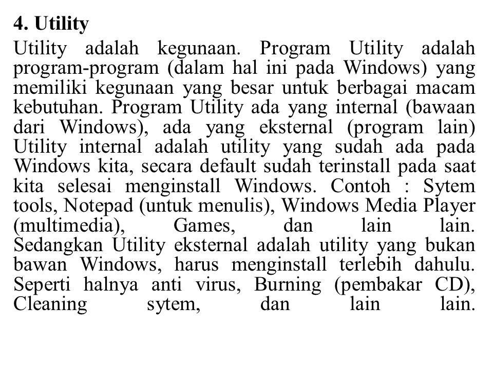 4. Utility Utility adalah kegunaan