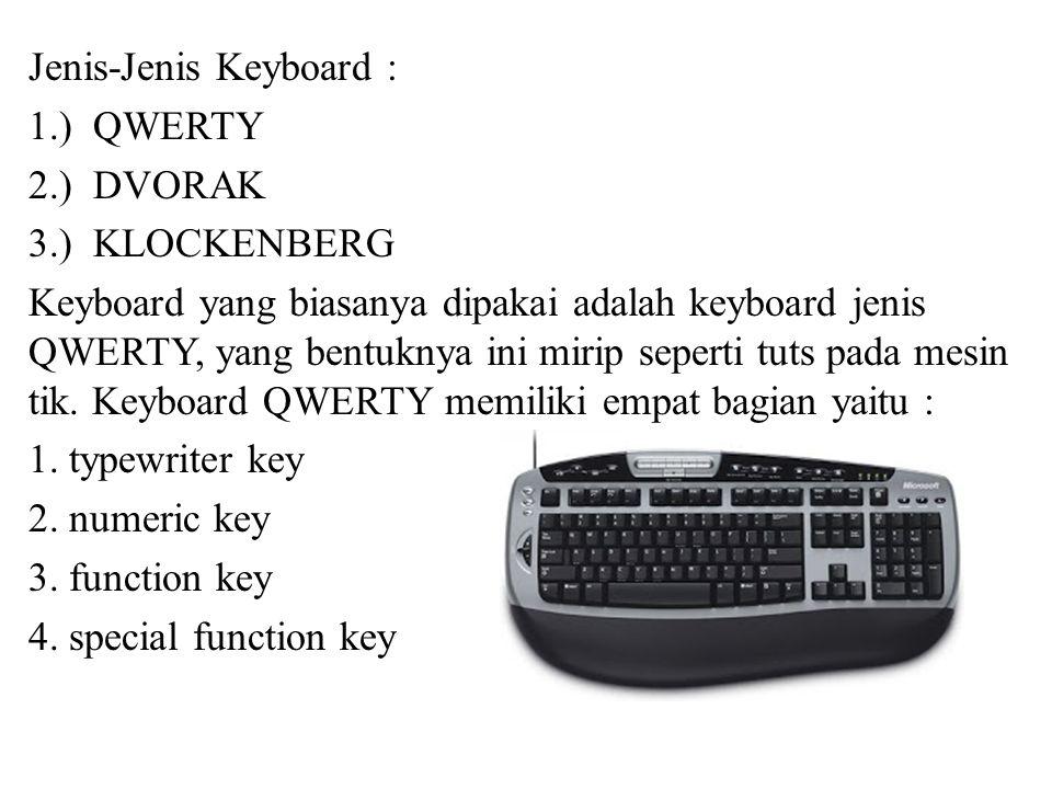 Jenis-Jenis Keyboard : 1. ) QWERTY 2. ) DVORAK 3