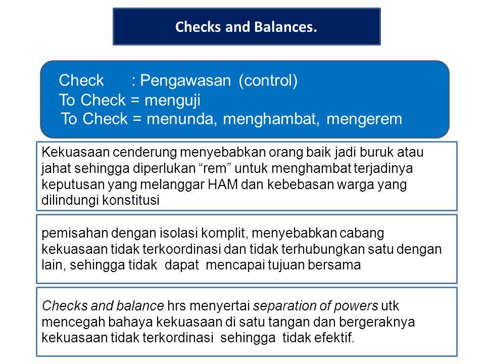 Check : Pengawasan (control) To Check = menguji