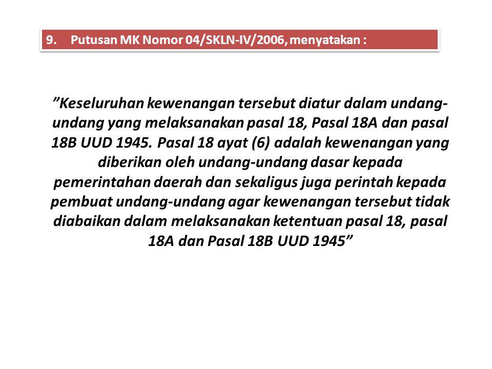 9. Putusan MK Nomor 04/SKLN-IV/2006, menyatakan :
