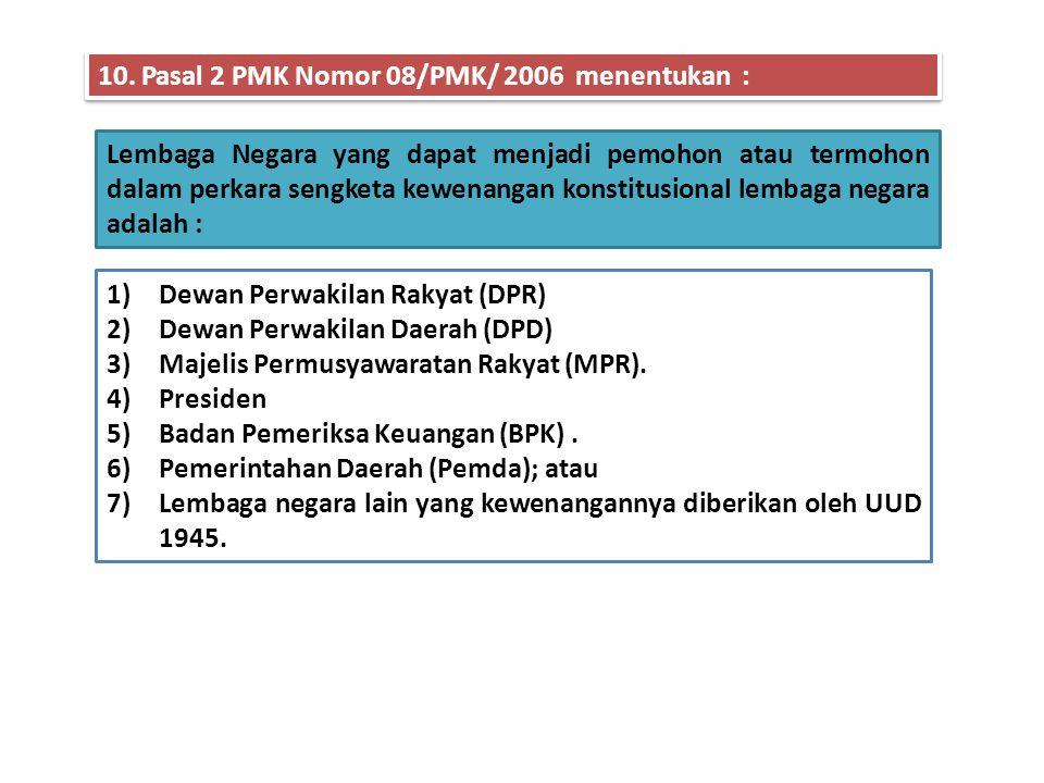 10. Pasal 2 PMK Nomor 08/PMK/ 2006 menentukan :