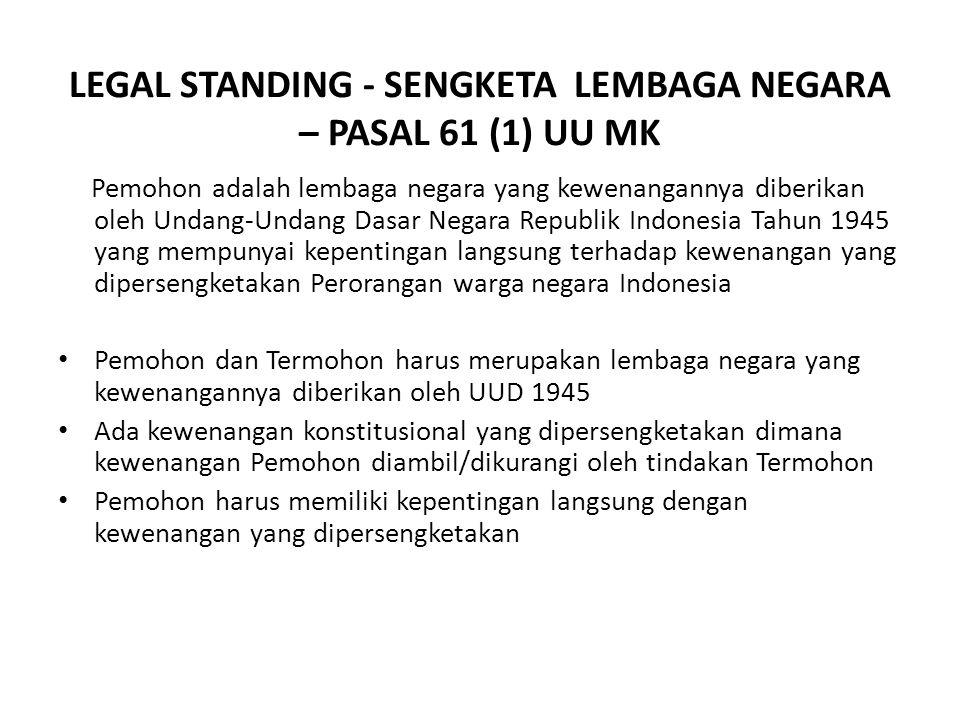 LEGAL STANDING - SENGKETA LEMBAGA NEGARA – PASAL 61 (1) UU MK