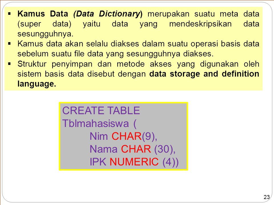 CREATE TABLE Tblmahasiswa ( Nim CHAR(9), Nama CHAR (30),