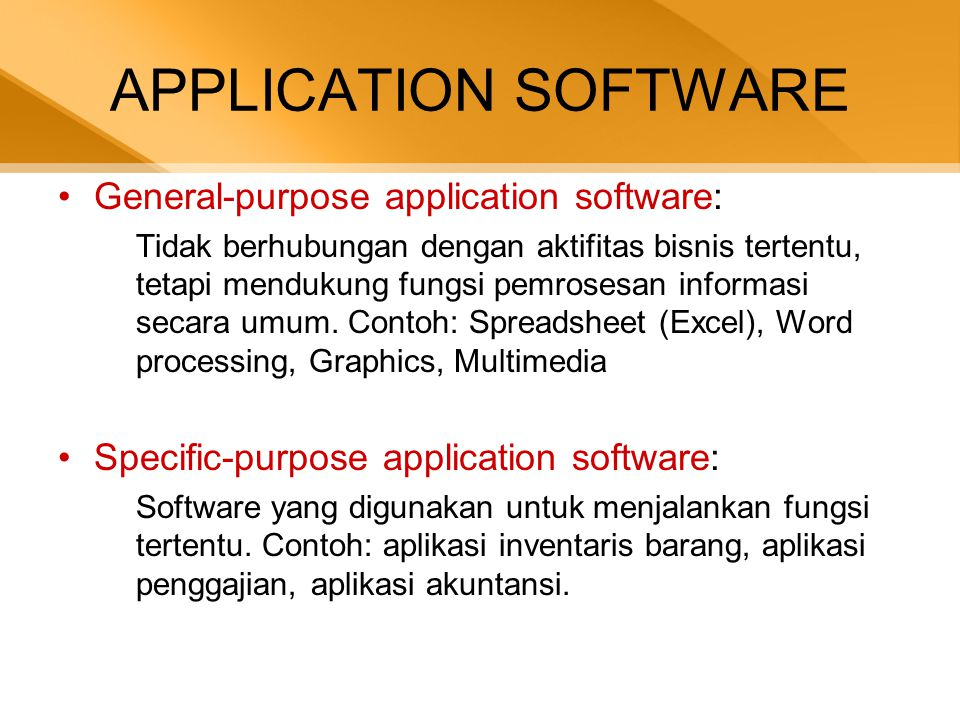 APPLICATION SOFTWARE General-purpose application software: