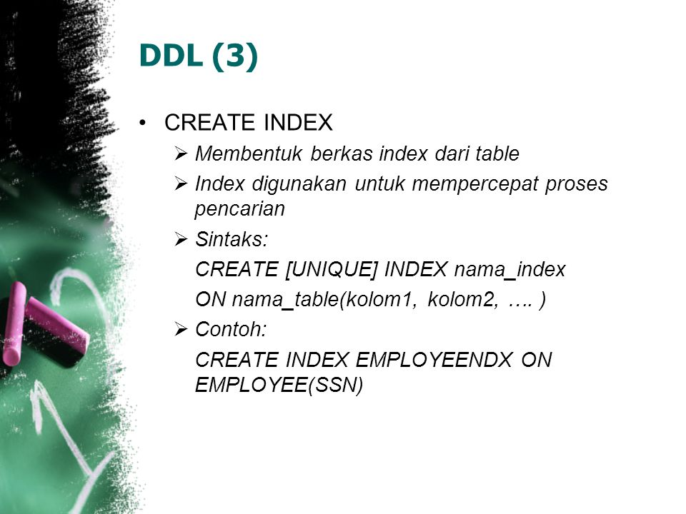 DDL (3) CREATE INDEX Membentuk berkas index dari table