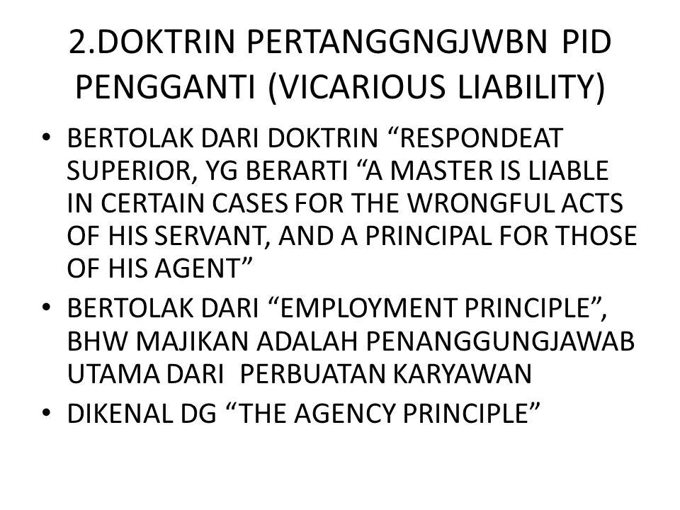 2.DOKTRIN PERTANGGNGJWBN PID PENGGANTI (VICARIOUS LIABILITY)