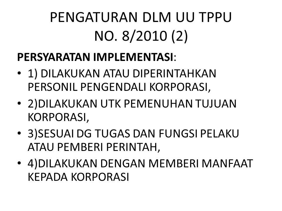 PENGATURAN DLM UU TPPU NO. 8/2010 (2)