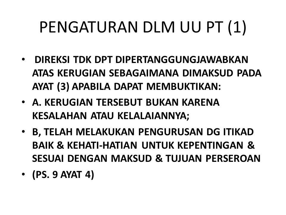 PENGATURAN DLM UU PT (1) DIREKSI TDK DPT DIPERTANGGUNGJAWABKAN ATAS KERUGIAN SEBAGAIMANA DIMAKSUD PADA AYAT (3) APABILA DAPAT MEMBUKTIKAN: