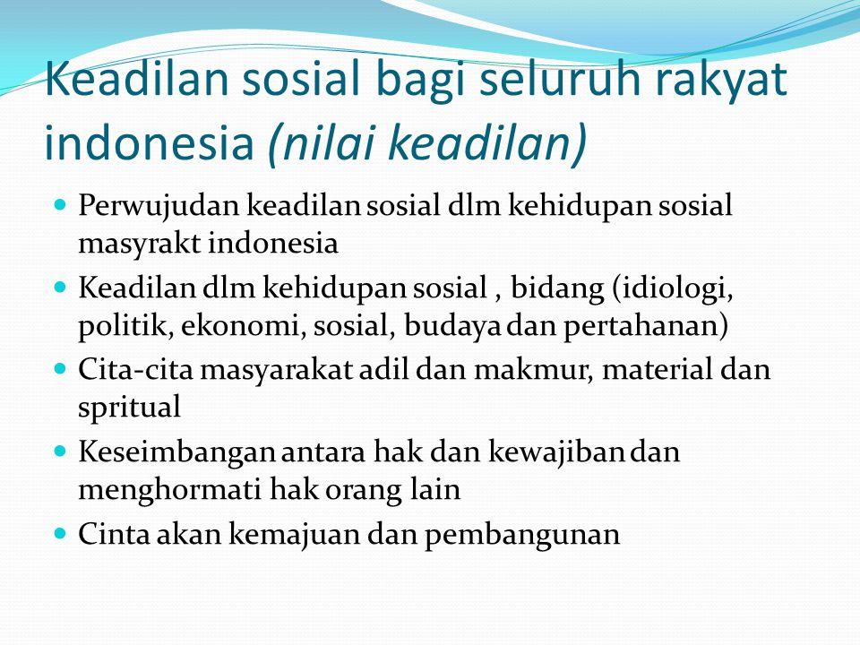 Keadilan sosial bagi seluruh rakyat indonesia (nilai keadilan)