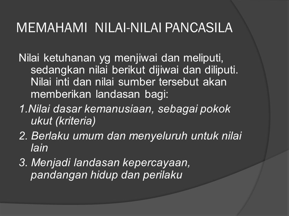 MEMAHAMI NILAI-NILAI PANCASILA