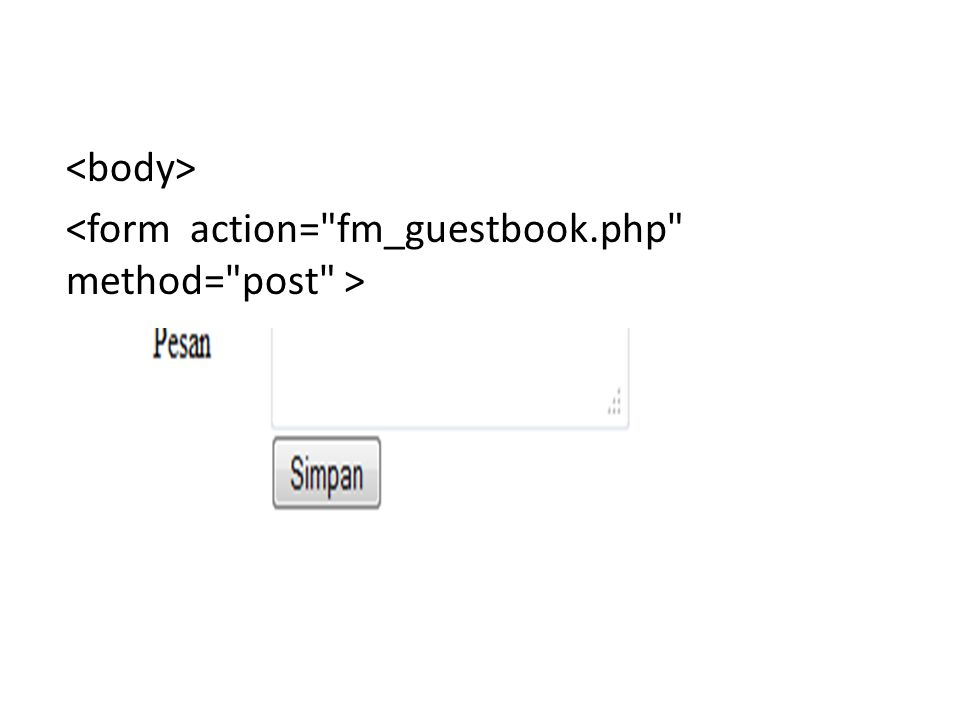 <body> <form action= fm_guestbook.php method= post >