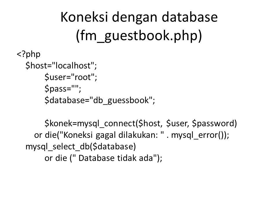 Koneksi dengan database (fm_guestbook.php)