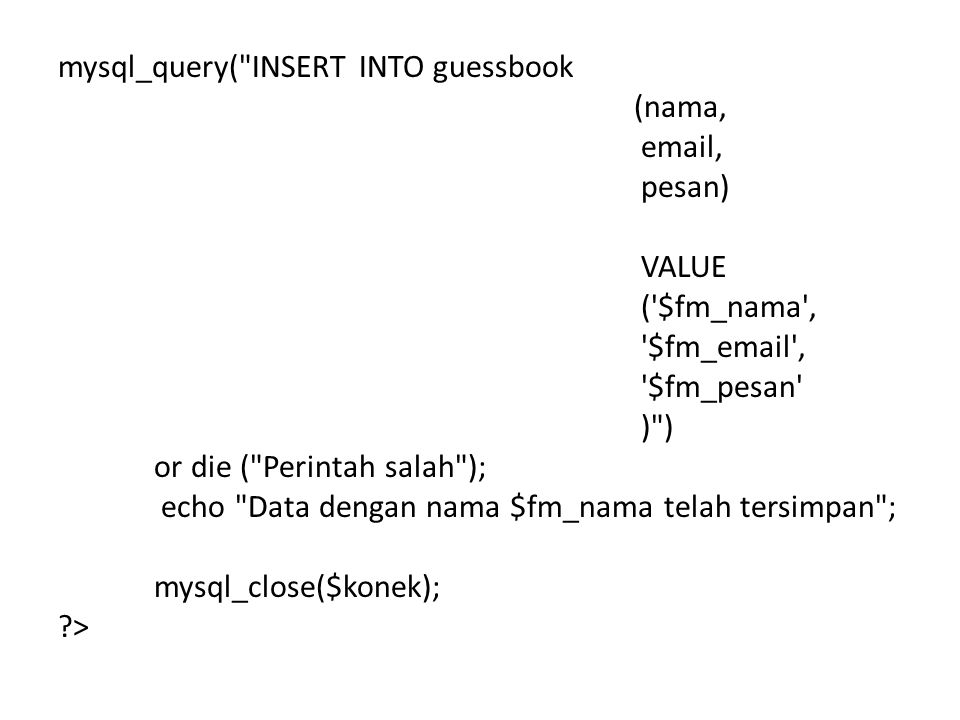 mysql_query( INSERT INTO guessbook