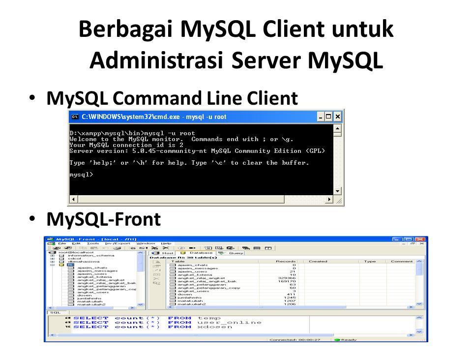 Berbagai MySQL Client untuk Administrasi Server MySQL