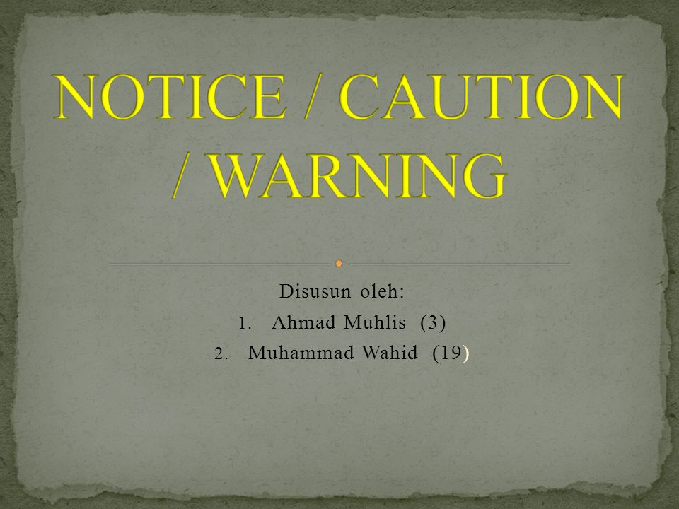 NOTICE / CAUTION / WARNING