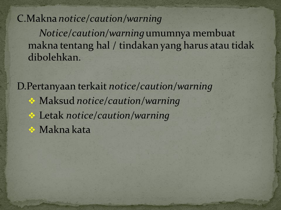 C.Makna notice/caution/warning
