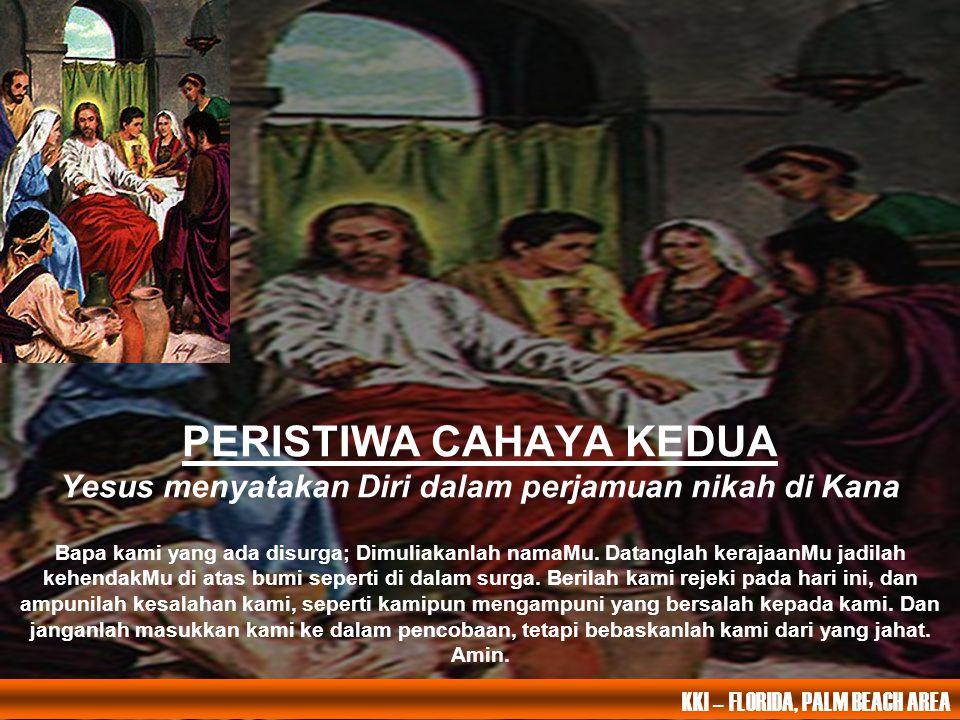 PERISTIWA CAHAYA KEDUA Yesus menyatakan Diri dalam perjamuan nikah di Kana