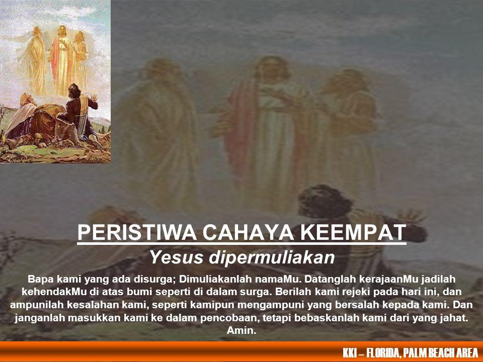 PERISTIWA CAHAYA KEEMPAT Yesus dipermuliakan
