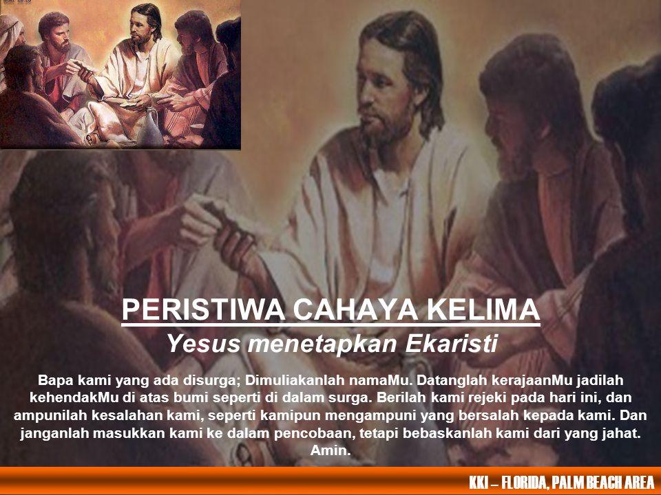 PERISTIWA CAHAYA KELIMA Yesus menetapkan Ekaristi