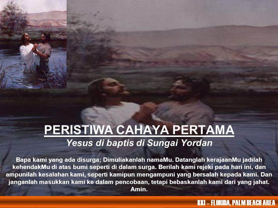 PERISTIWA CAHAYA PERTAMA Yesus di baptis di Sungai Yordan