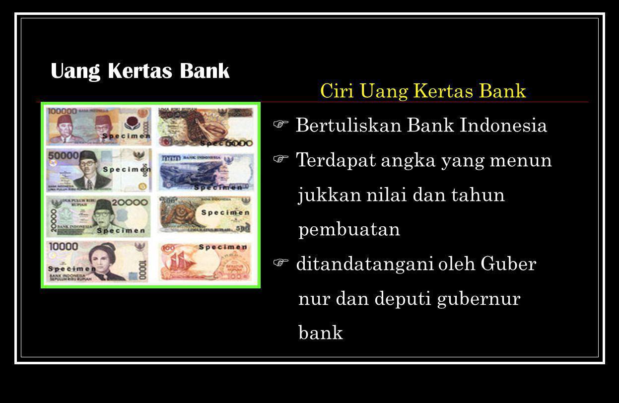 Uang Kertas Bank Ciri Uang Kertas Bank  Bertuliskan Bank Indonesia