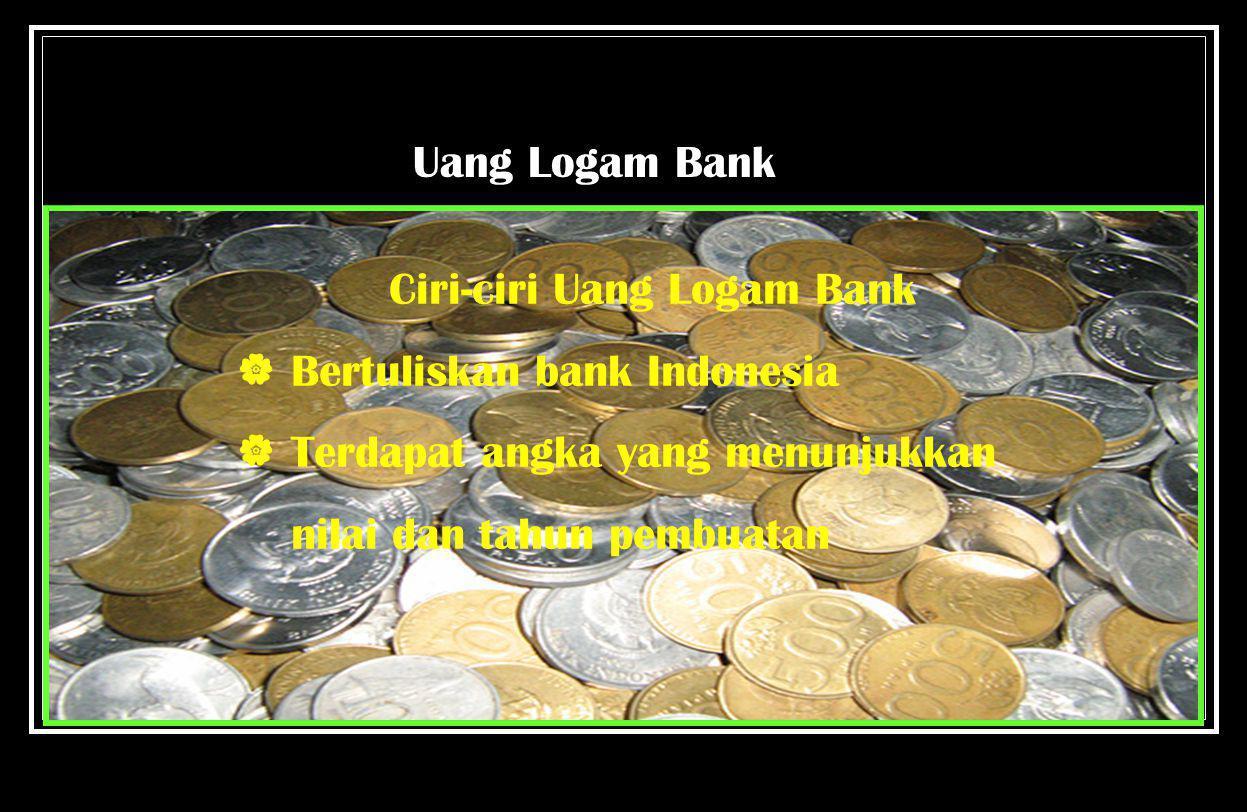 Ciri-ciri Uang Logam Bank