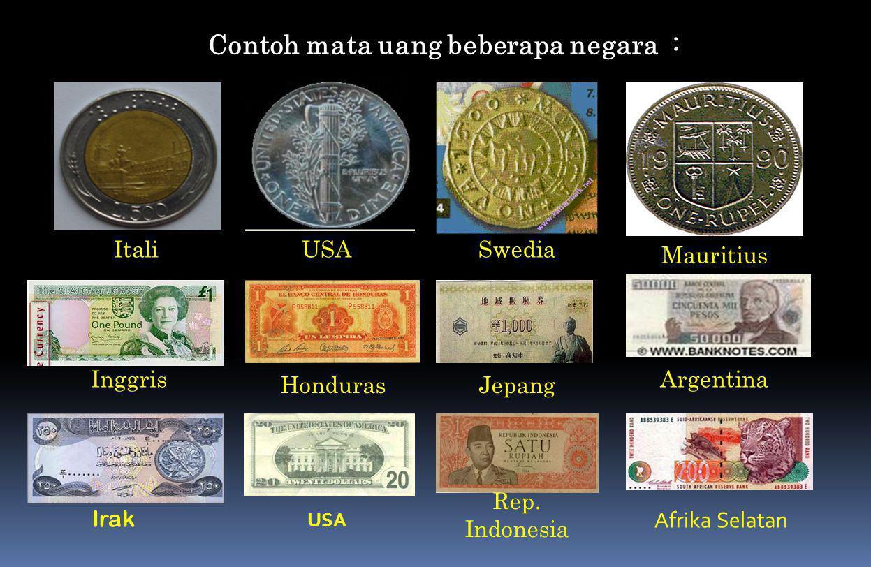 Contoh mata uang beberapa negara :