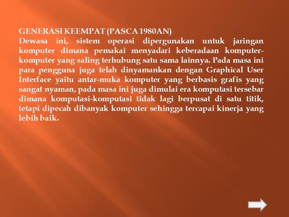 GENERASI KEEMPAT (PASCA 1980AN)