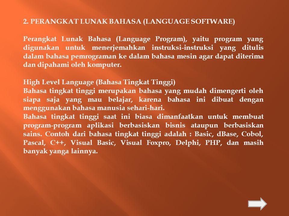 2. PERANGKAT LUNAK BAHASA (LANGUAGE SOFTWARE)