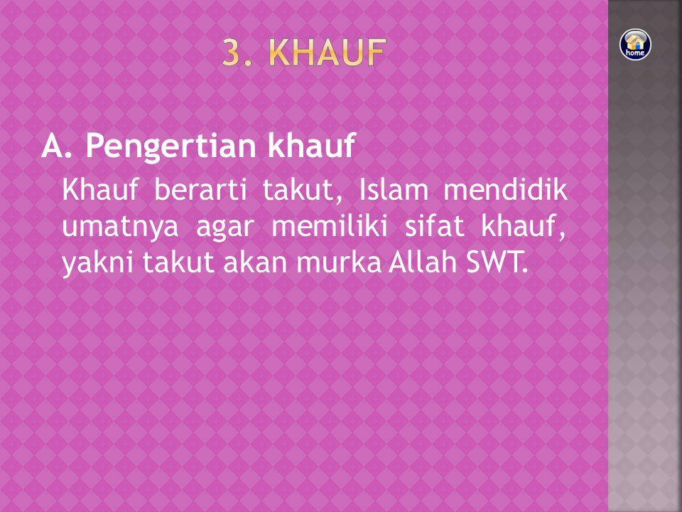 3. KHAUF A. Pengertian khauf