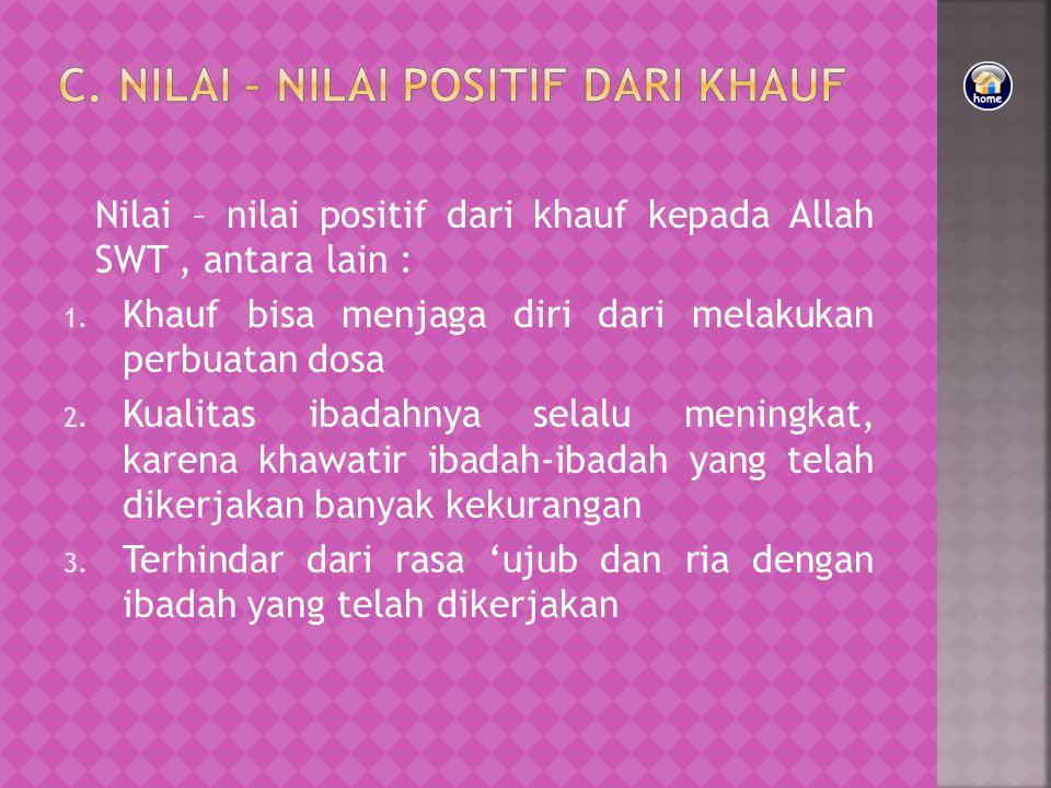 c. Nilai – Nilai Positif dari Khauf